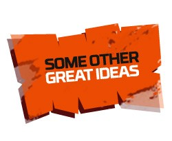 Some Other Great Ideas